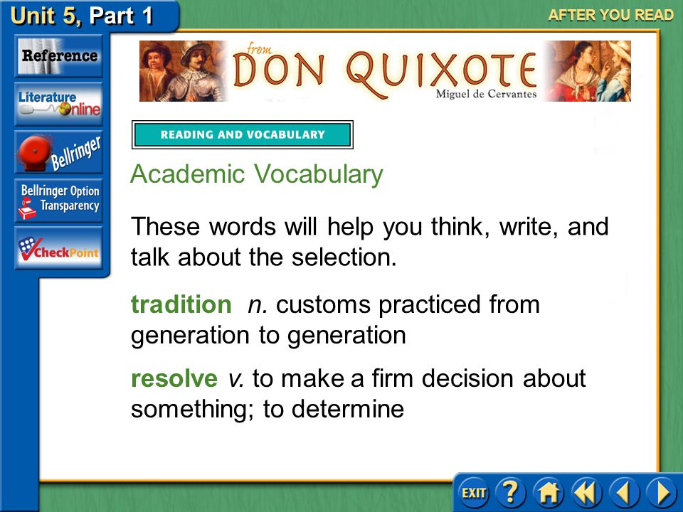 Unit 5, Part 1 Don Quixote AFTER YOU READ Practice 5. enmity A.unified B.hatred