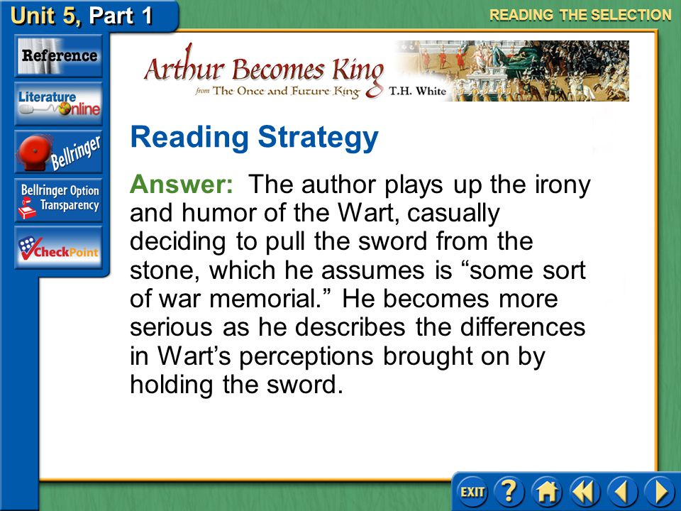 Unit 5, Part 1 Arthur Becomes King Analyzing Tone Read the text highlighted in blue on page 980. How would you describe the author's tone as the Wart