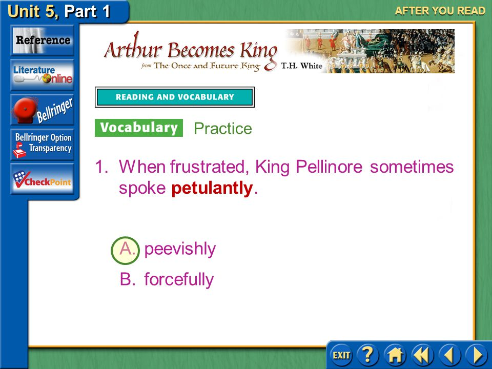 Unit 5, Part 1 Arthur Becomes King AFTER YOU READ Practice Practice with Context Clues Use context clues to determine the meaning of each boldfaced wo