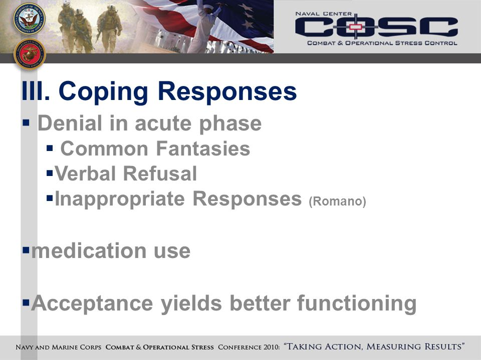 III. Coping Responses  Denial in acute phase  Common Fantasies  Verbal Refusal  Inappropriate Responses (Romano)  medication use  Acceptance yie