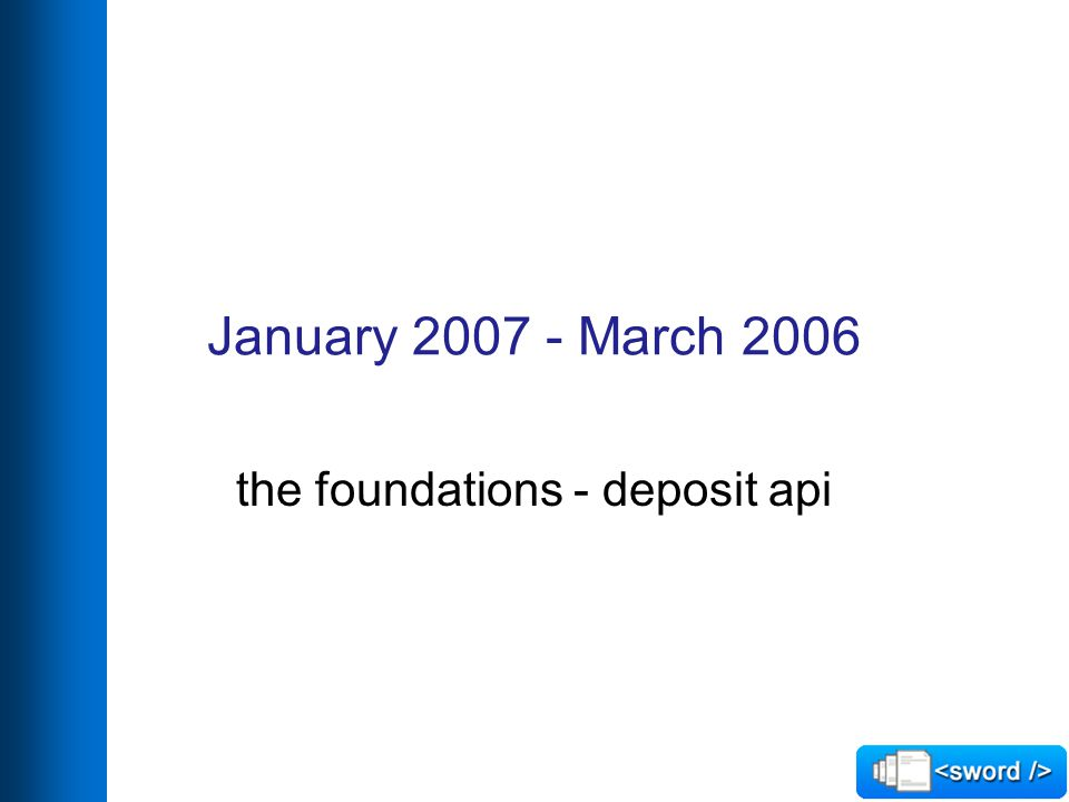 January 2007 - March 2006 the foundations - deposit api