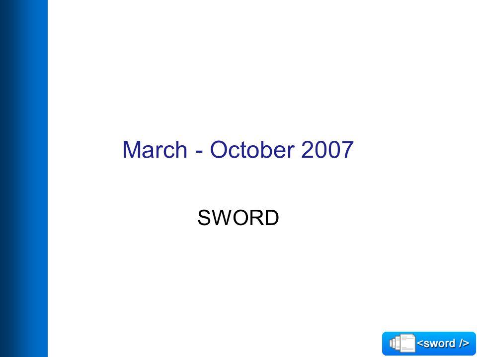 March - October 2007 SWORD