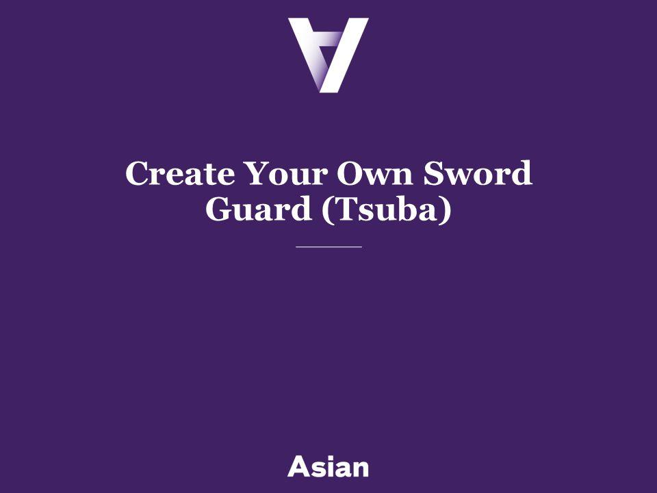 Create Your Own Sword Guard (Tsuba)
