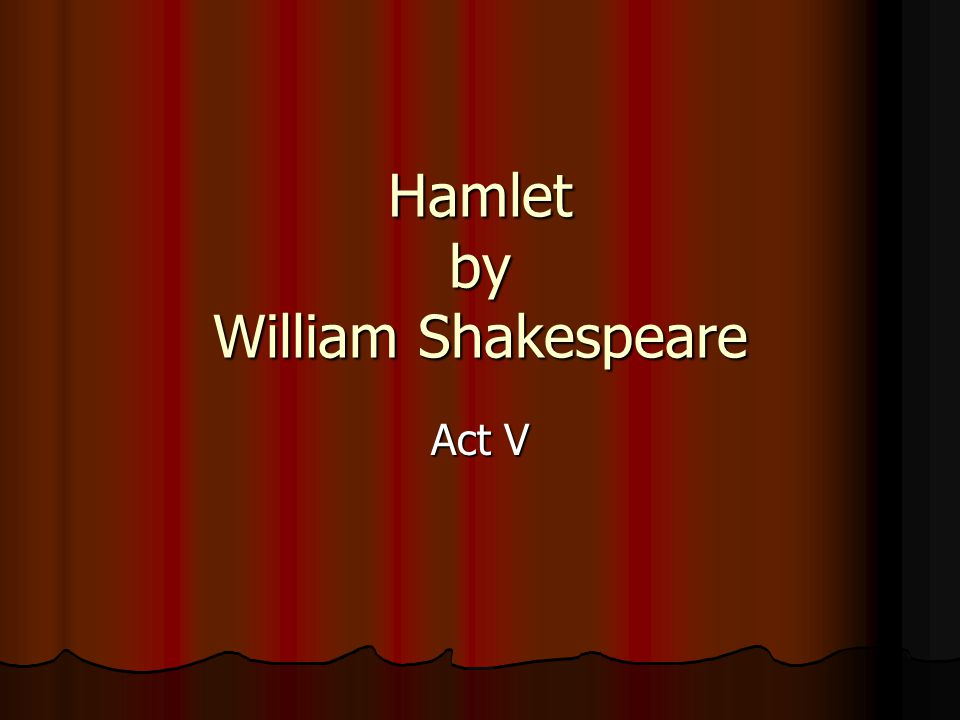 Hamlet by William Shakespeare Act V