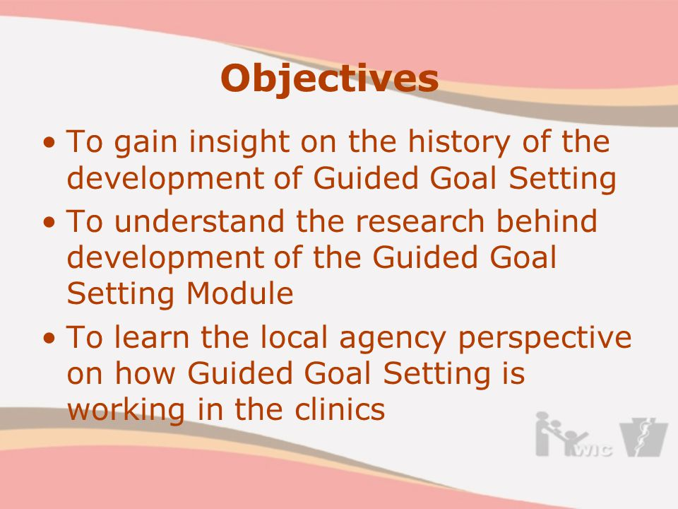 Guided Goal Setting (GGS): Defined An approach used by the nutritionist in conjunction with the participant that involves critical thinking based on assessment to develop strategies for goal setting to achieve desired participant outcomes
