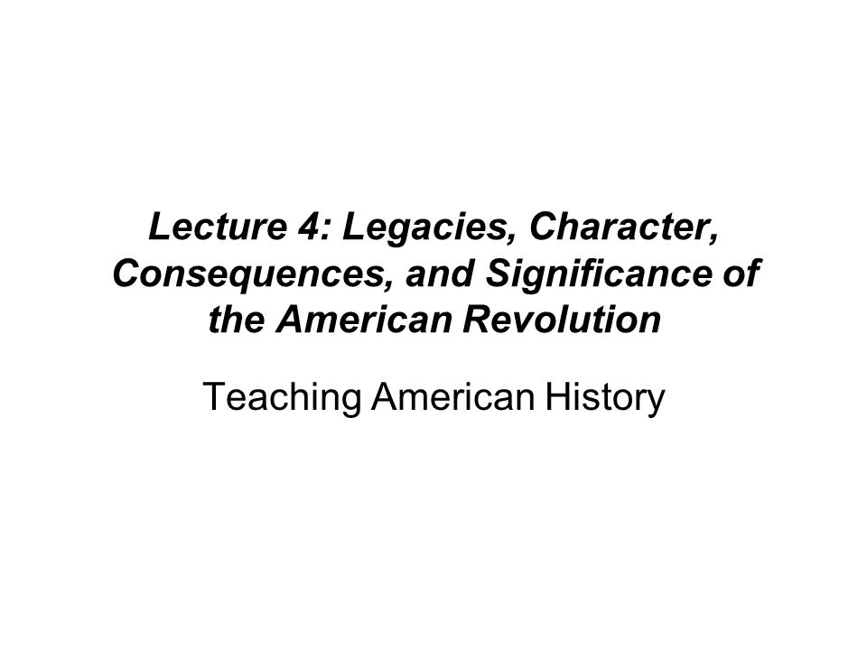 Consequences of the American Revolution (continued): The First Great Emancipation The American Revolution culminated in the First Great Emancipation. In 1776, there were approximately 400,000 to 500, 000 slaves in the United States or between 17% to 2)% of the population.