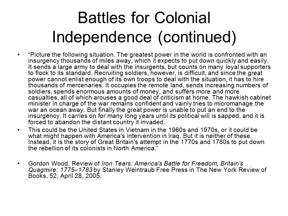 Battles for Colonial Independence (continued) Picture the following situation.