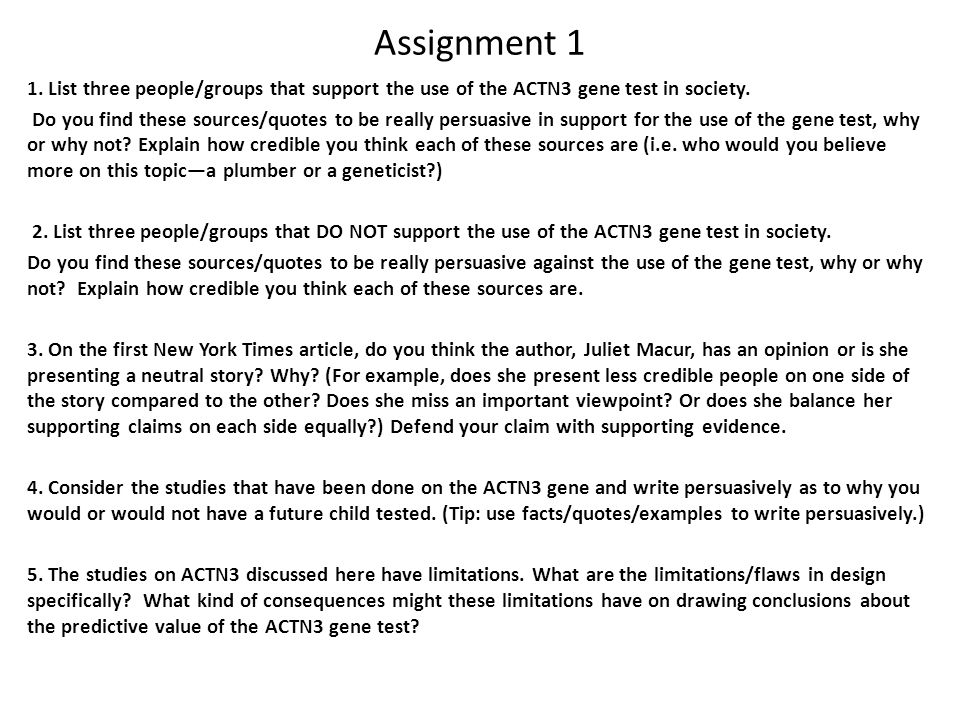 Assignment 1 1. List three people/groups that support the use of the ACTN3 gene test in society. Do you find these sources/quotes to be really persuas