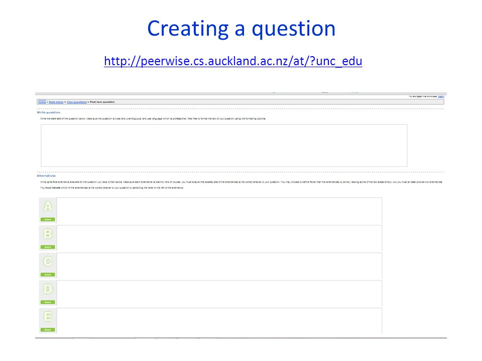 http://peerwise.cs.auckland.ac.nz/at/?unc_edu Creating a question