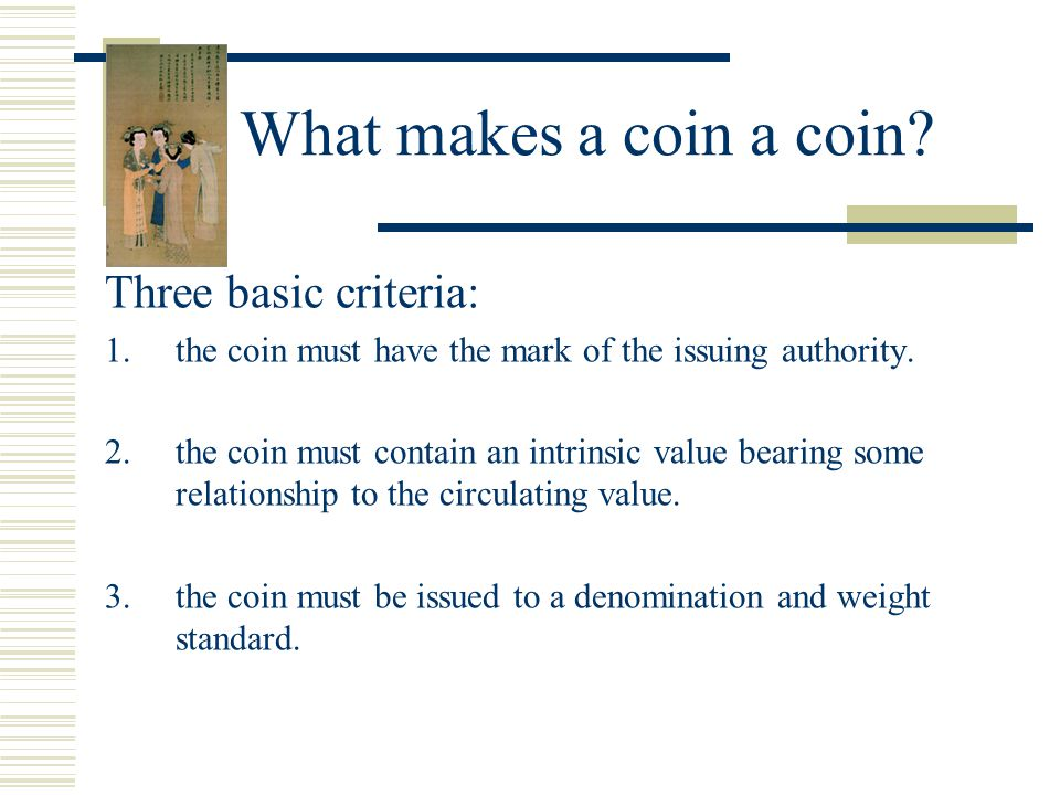What makes a coin a coin.