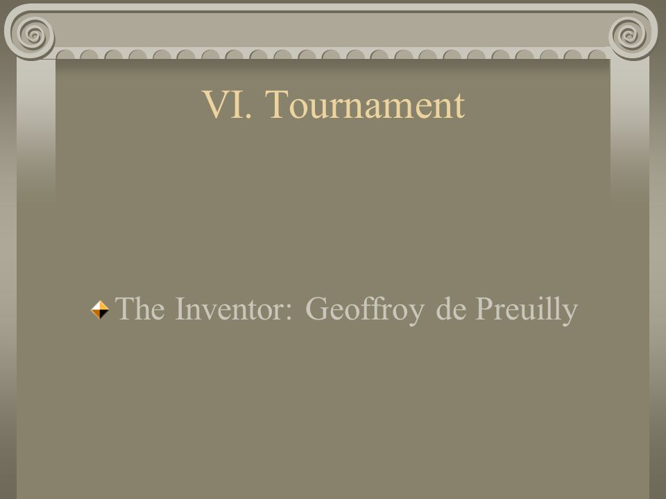 VI. Tournament The Inventor: Geoffroy de Preuilly