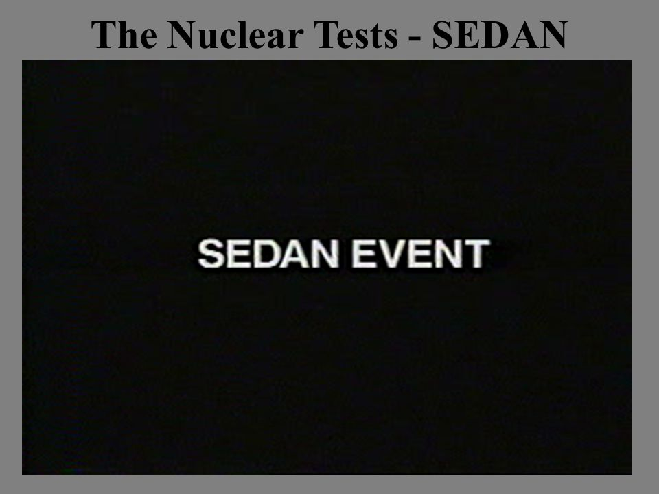 The Nuclear Tests - SEDAN