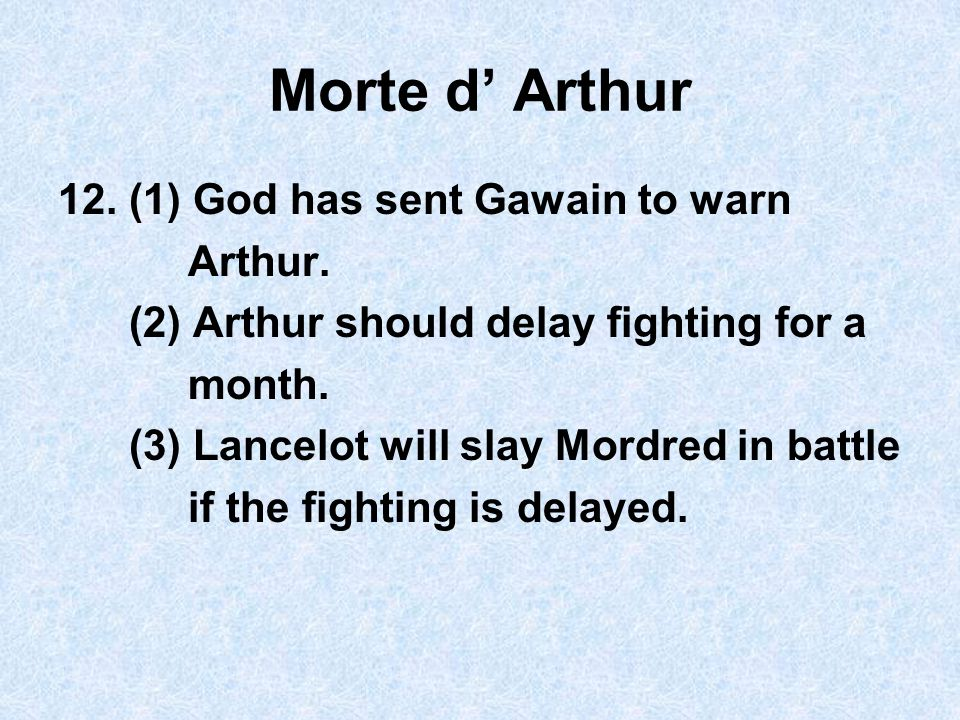 Morte d' Arthur 12. (1) God has sent Gawain to warn Arthur.