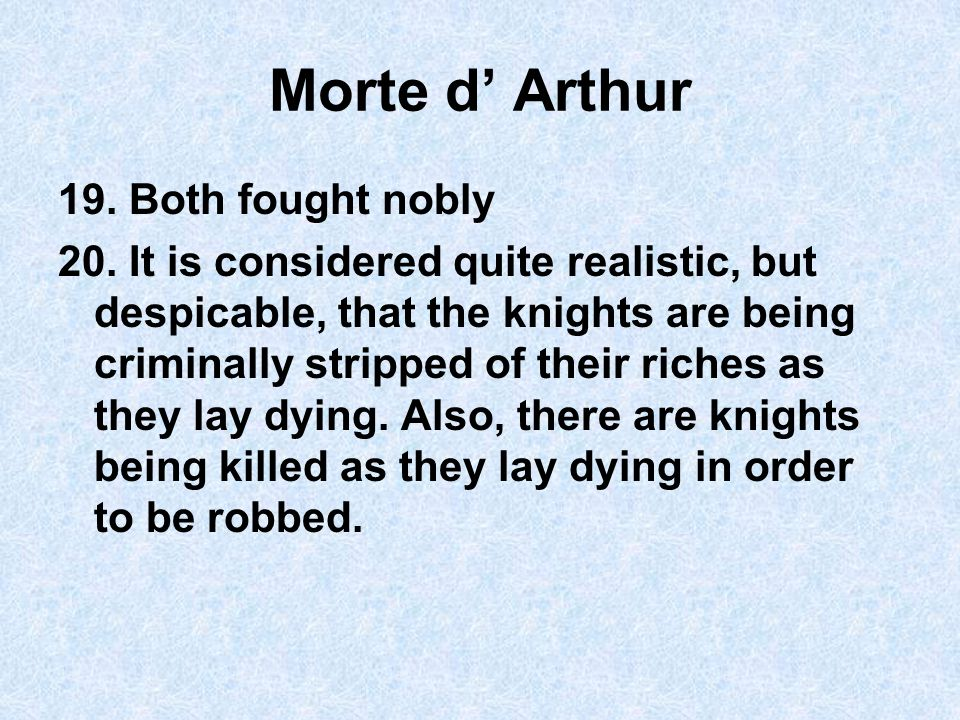 Morte d' Arthur 19. Both fought nobly 20.