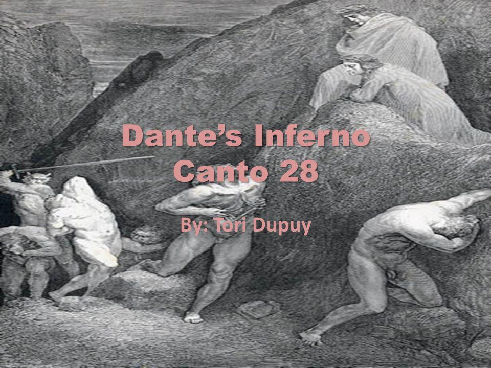 Dante's Inferno Canto 28 By: Tori Dupuy