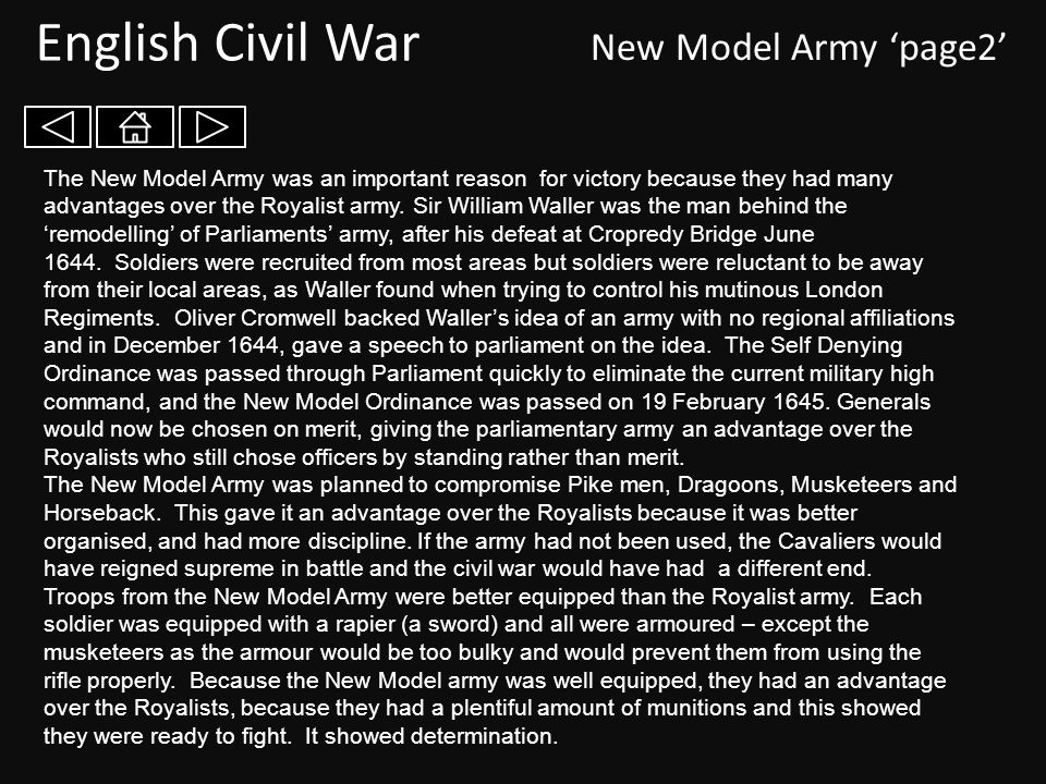 Troops from the New Model Army were better equipped than the Royalist army.