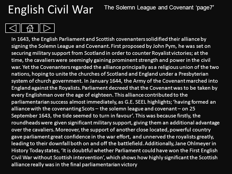 English Civil War Conclusion 'page8' Of all the various factors, the most significant cause of Parliamentary victory was the fact that the New Model Army was paid and well equipped.