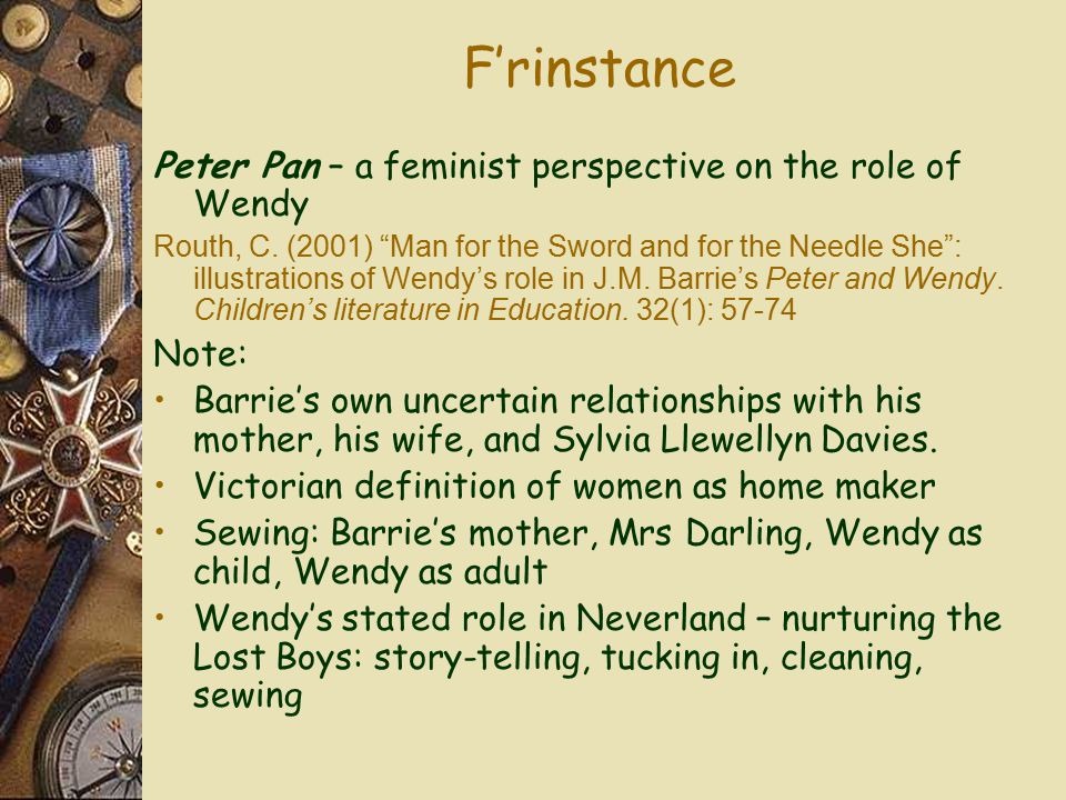 F'rinstance Peter Pan – a feminist perspective on the role of Wendy Routh, C.