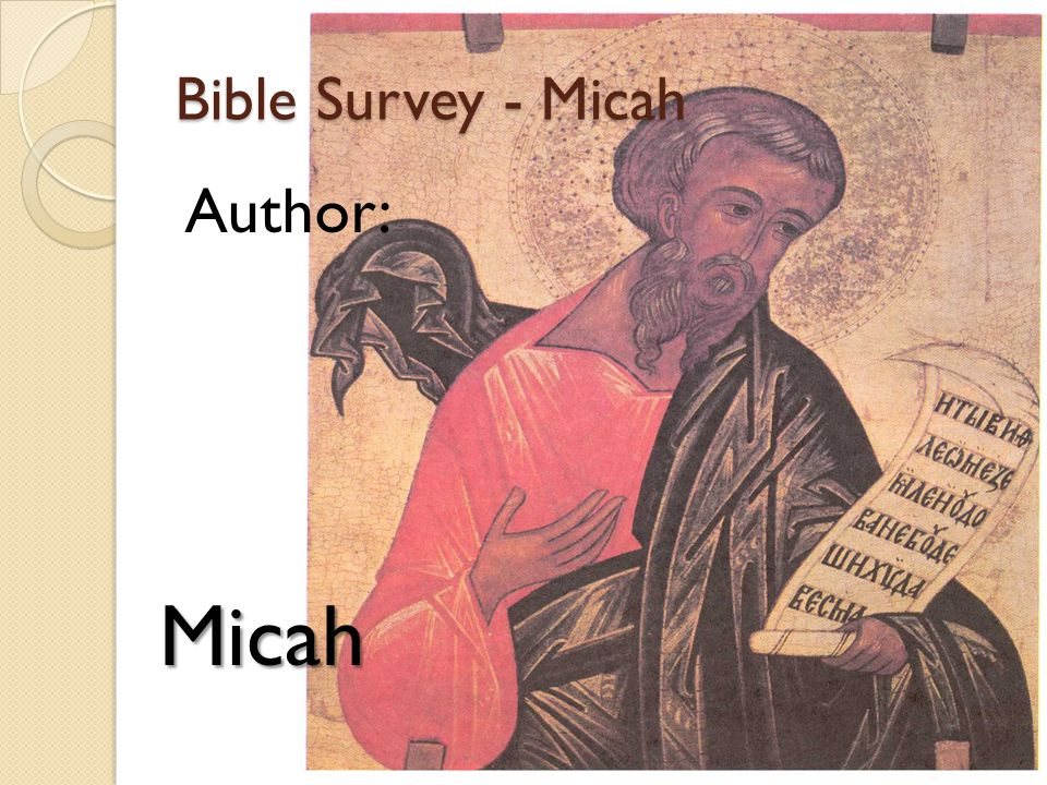 Bible Survey - Micah Author: Micah