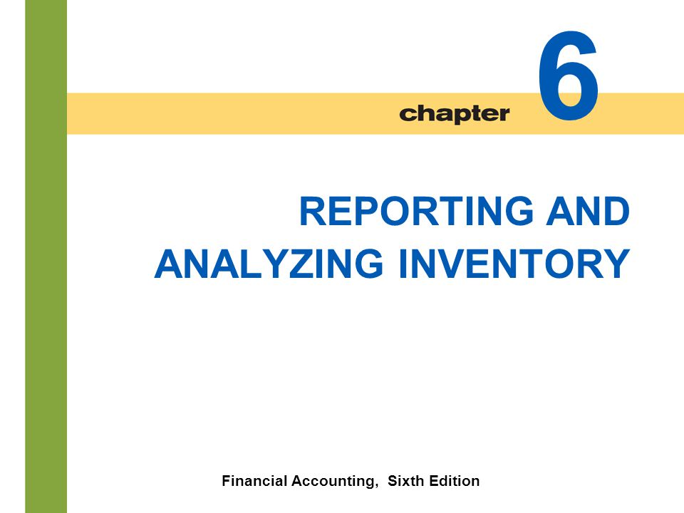 6-22 Illustration 6-10 SO 2 Explain the basis of accounting for inventories and apply the inventory cost flow methods under a periodic inventory system.