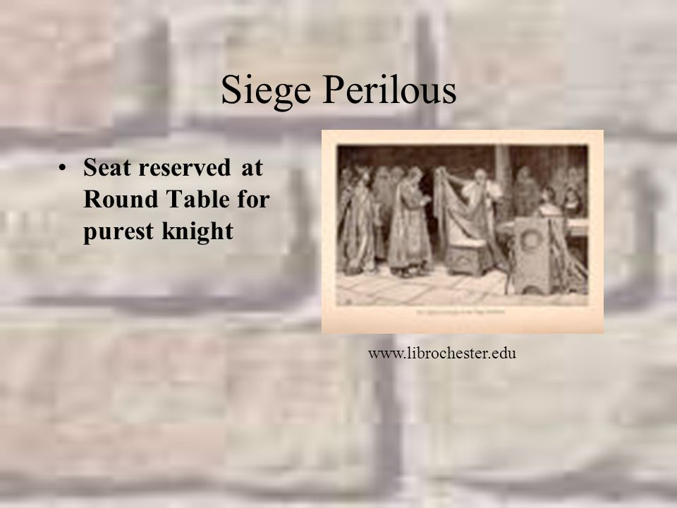 Siege Perilous Seat reserved at Round Table for purest knight www.librochester.edu