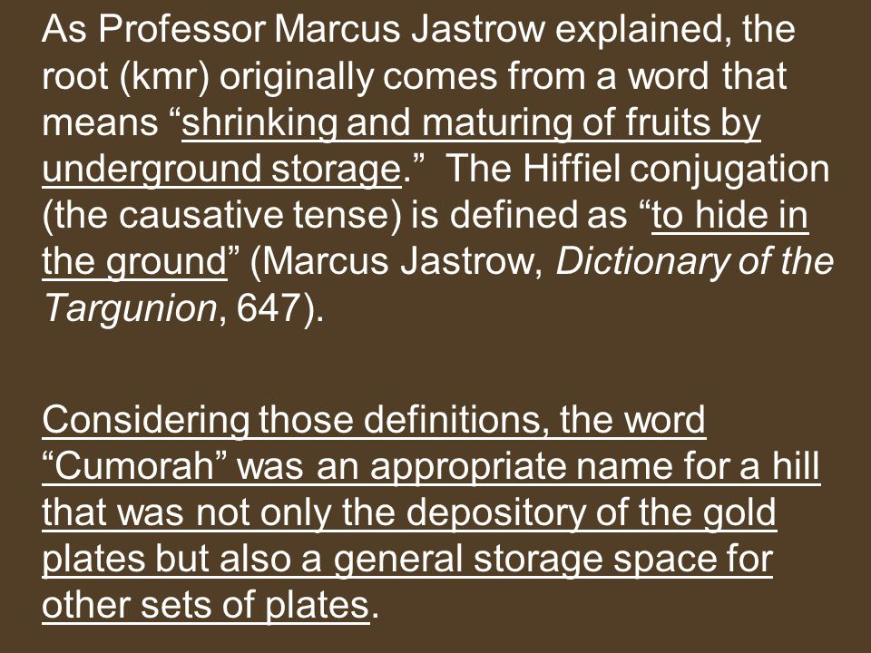 As Professor Marcus Jastrow explained, the root (kmr) originally comes from a word that means shrinking and maturing of fruits by underground storage. The Hiffiel conjugation (the causative tense) is defined as to hide in the ground (Marcus Jastrow, Dictionary of the Targunion, 647).