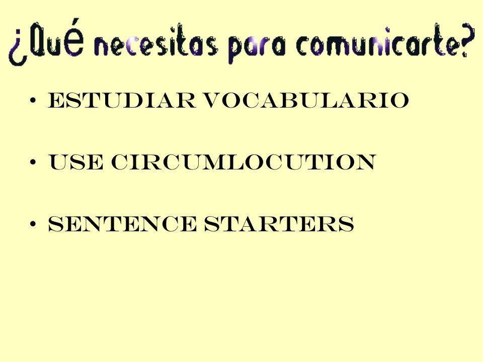 Estudiar Vocabulario Use circumlocution Sentence starters