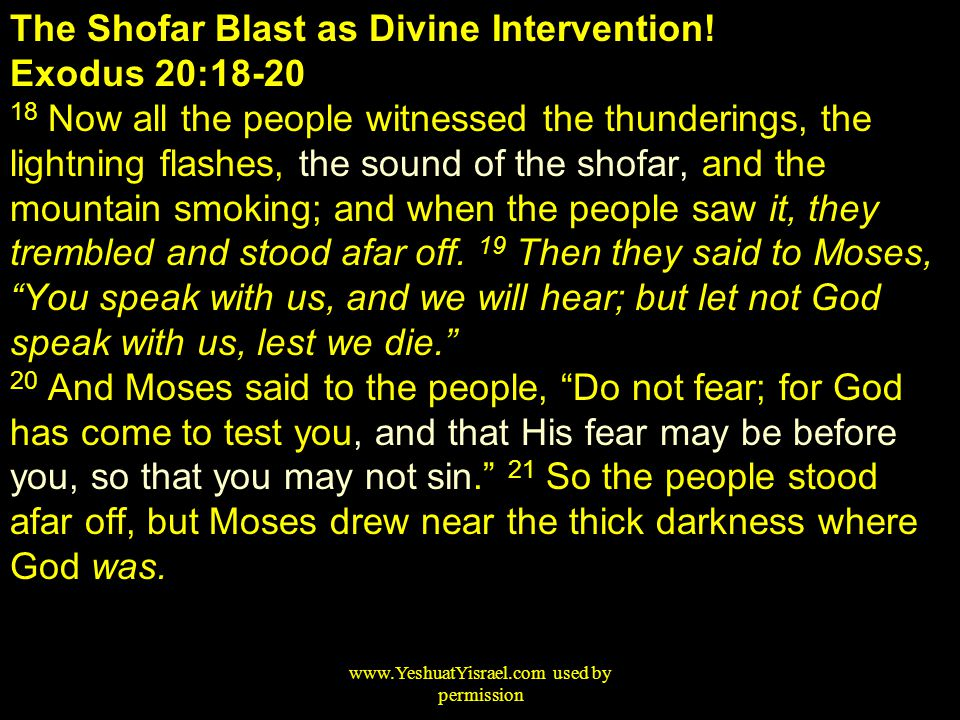 The Shofar Blast as Divine Intervention! Exodus 20:18-20 18 Now all the people witnessed the thunderings, the lightning flashes, the sound of the shof