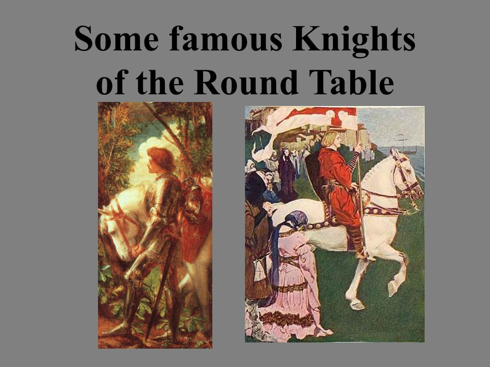 Some famous Knights of the Round Table