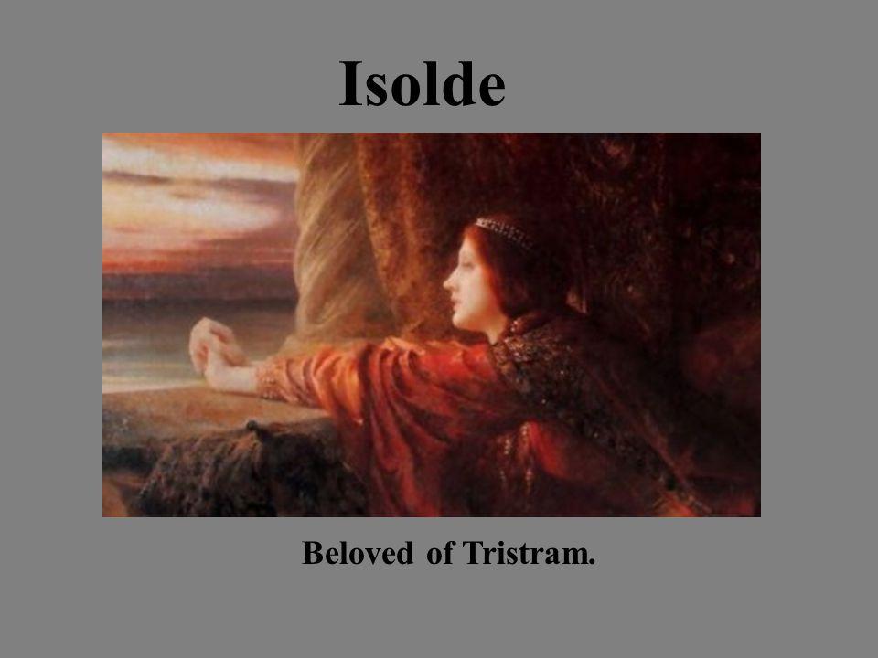 Isolde Beloved of Tristram.