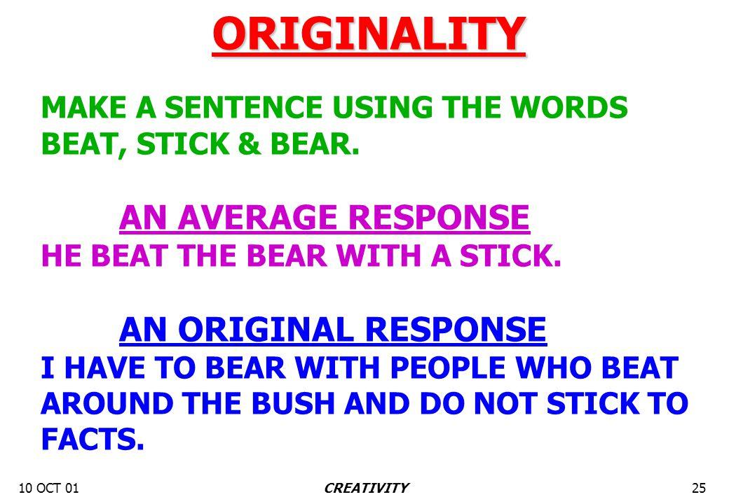 10 OCT 0125CREATIVITY ORIGINALITY MAKE A SENTENCE USING THE WORDS BEAT, STICK & BEAR.