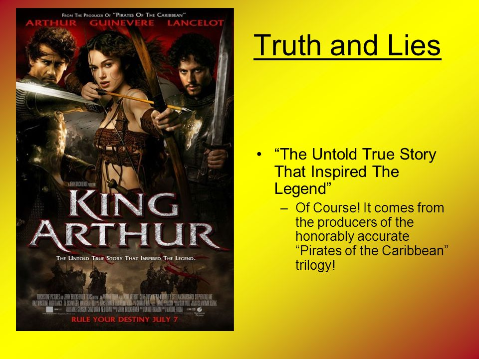 Truth and Lies The Untold True Story That Inspired The Legend –Of Course.