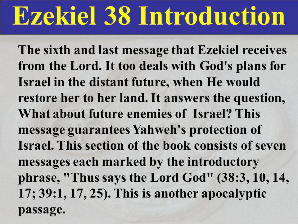 Ezekiel 38 Introduction In Ezekiel 38—39 the prophet used parallels from Israel s first Exodus to describe God s new exodus preceding the kingdom era.
