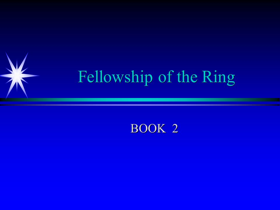 Fellowship of the Ring BOOK 2