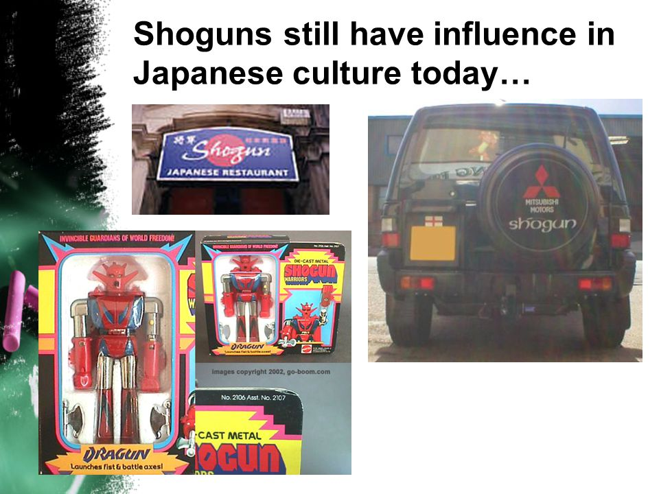 Shoguns still have influence in Japanese culture today…