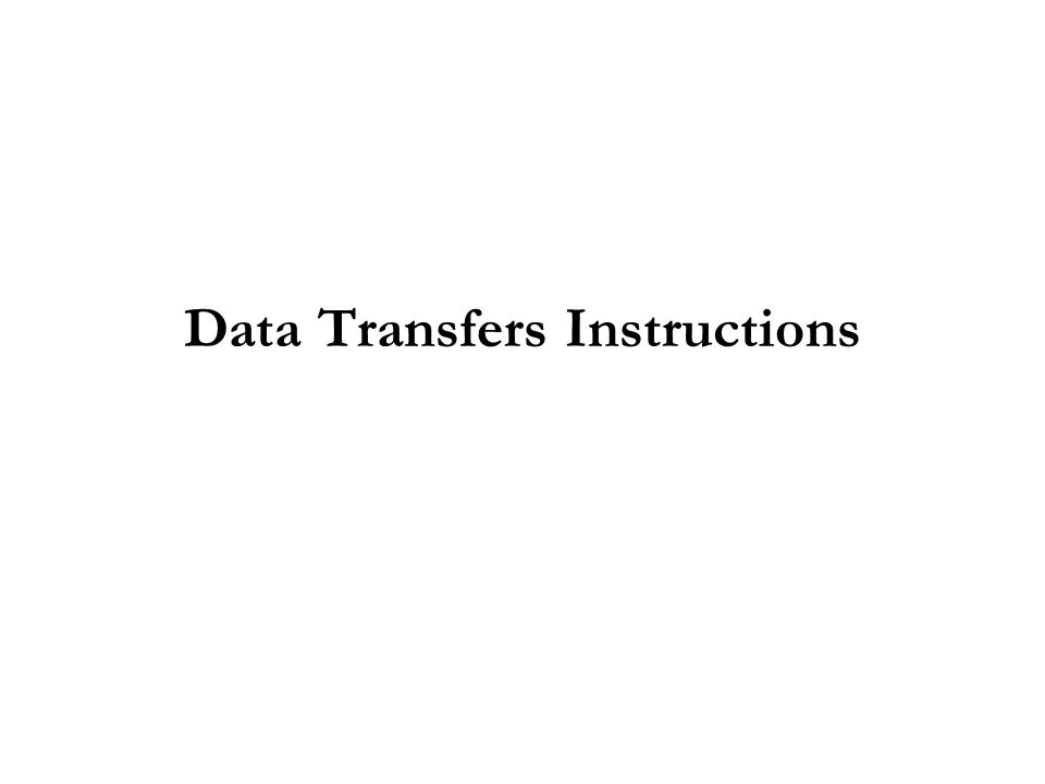 3 MOV instruction Move from source to destination.