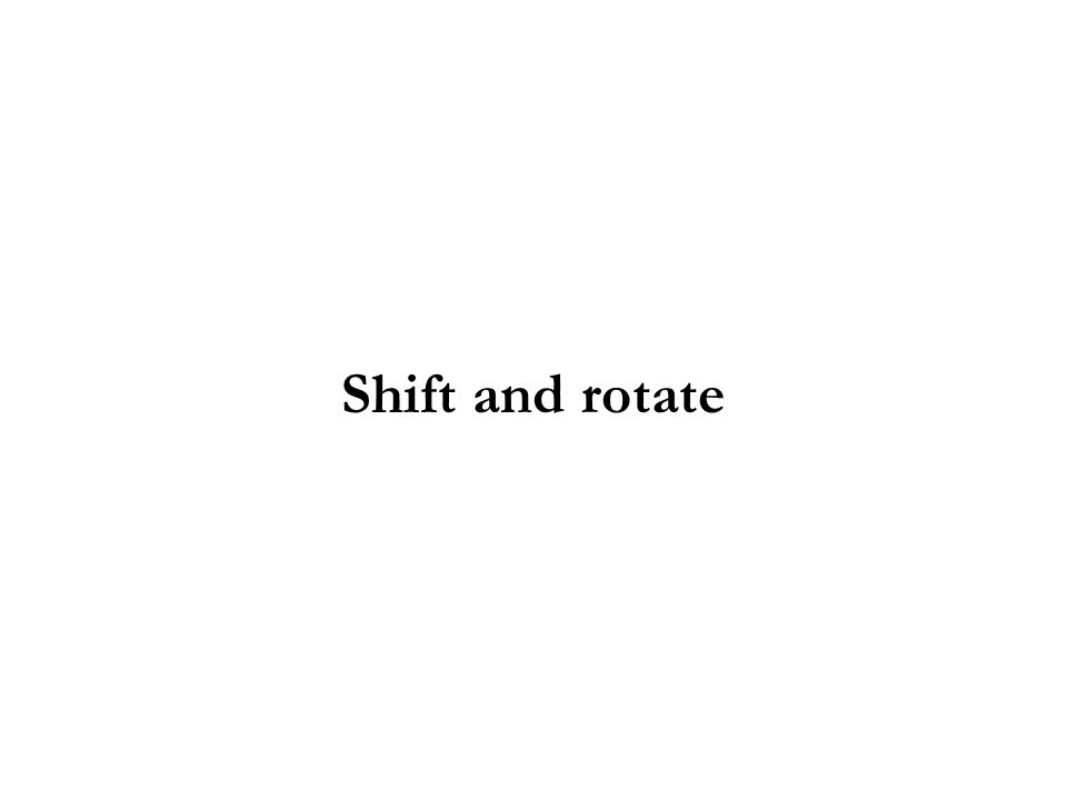 96 Shift and Rotate Instructions Logical vs Arithmetic Shifts SHL Instruction SHR Instruction SAL and SAR Instructions ROL Instruction ROR Instruction RCL and RCR Instructions SHLD/SHRD Instructions