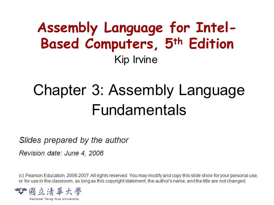 CS2422 Assembly Language and System Programming Assembly Language for Intel- Based Computers, 5 th Edition Chapter 3: Assembly Language Fundamentals (