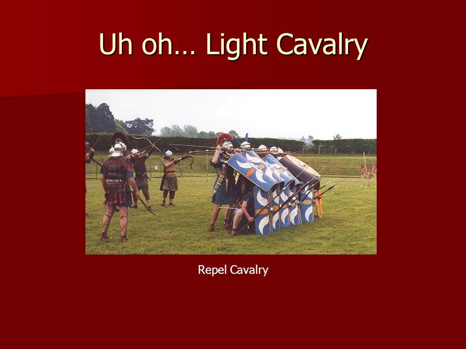 Uh oh… Light Cavalry Repel Cavalry