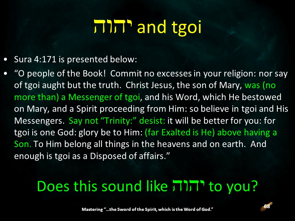 68 Mastering …the Sword of the Spirit, which is the Word of God. Sura 4:171 is presented below: O people of the Book.