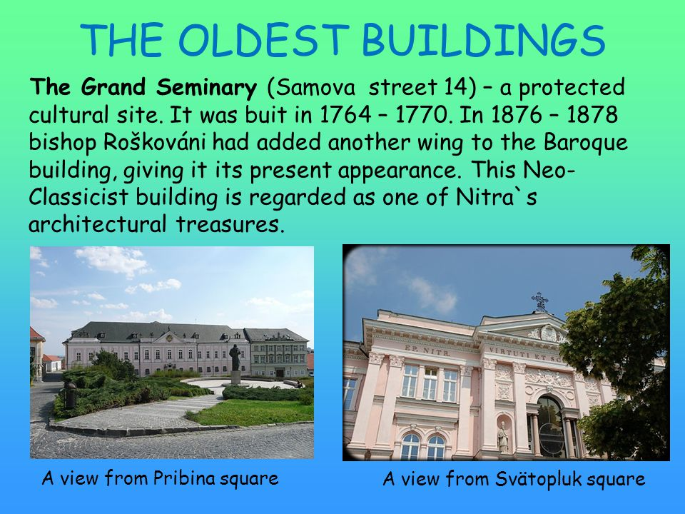 THE OLDEST BUILDINGS The Grand Seminary (Samova street 14) – a protected cultural site.
