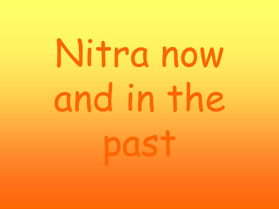 Nitra now and in the past