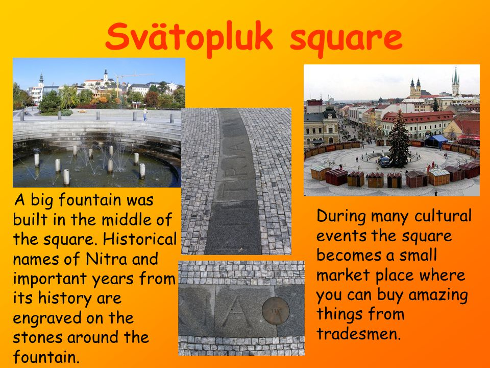 Svätopluk square A big fountain was built in the middle of the square.