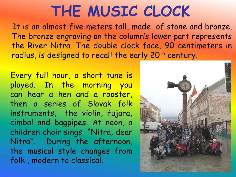 THE MUSIC CLOCK Every full hour, a short tune is played.