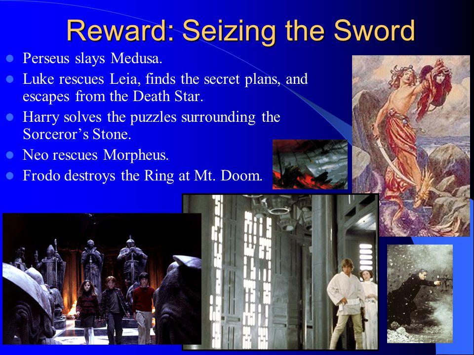 Reward: Seizing the Sword Perseus slays Medusa.