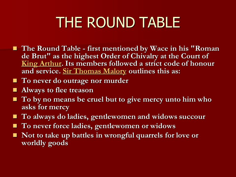 The Round Table - first mentioned by Wace in his