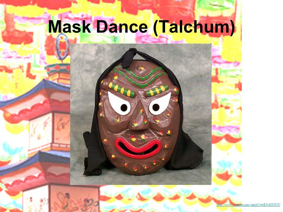 Mask Dance (Talchum) http://www.youtube.com/watch?v=yE5jj4lW9NY