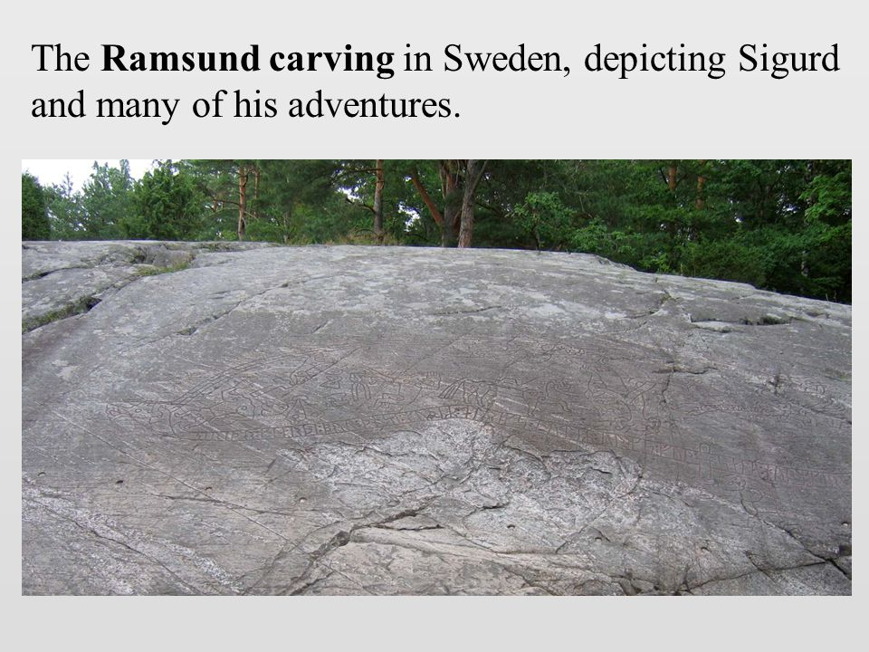 The Ramsund carving in Sweden, depicting Sigurd and many of his adventures.