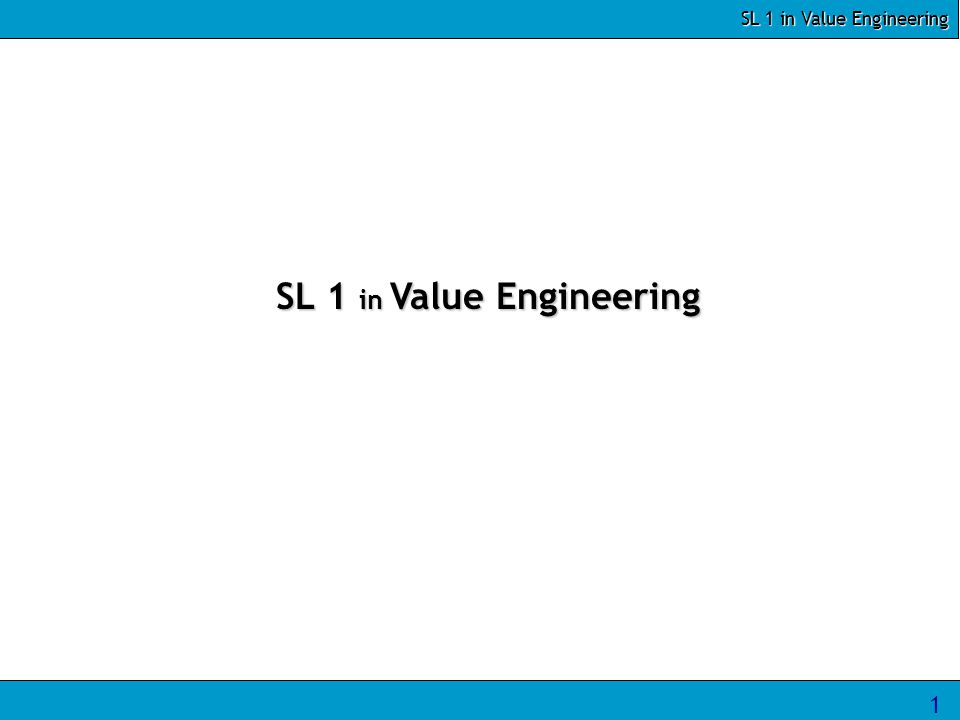 SL 1 in Value Engineering 12 Yield Improvement The curved blade design is yielding only 2 pieces per die.