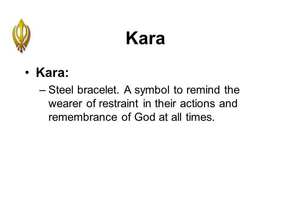 Kara Kara: –Steel bracelet.